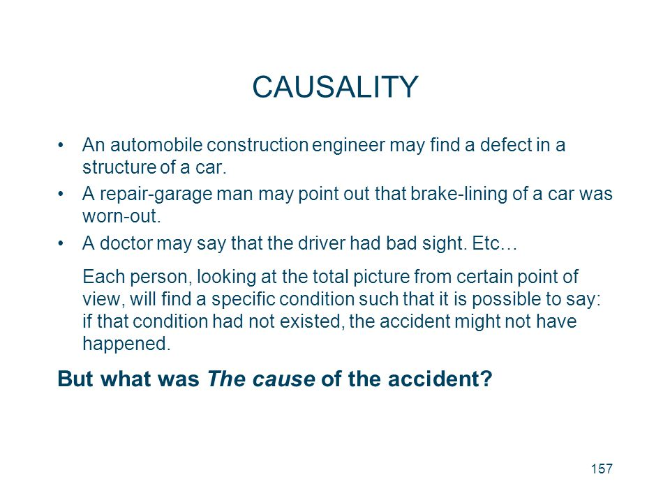 CAUSALITY But what was The cause of the accident