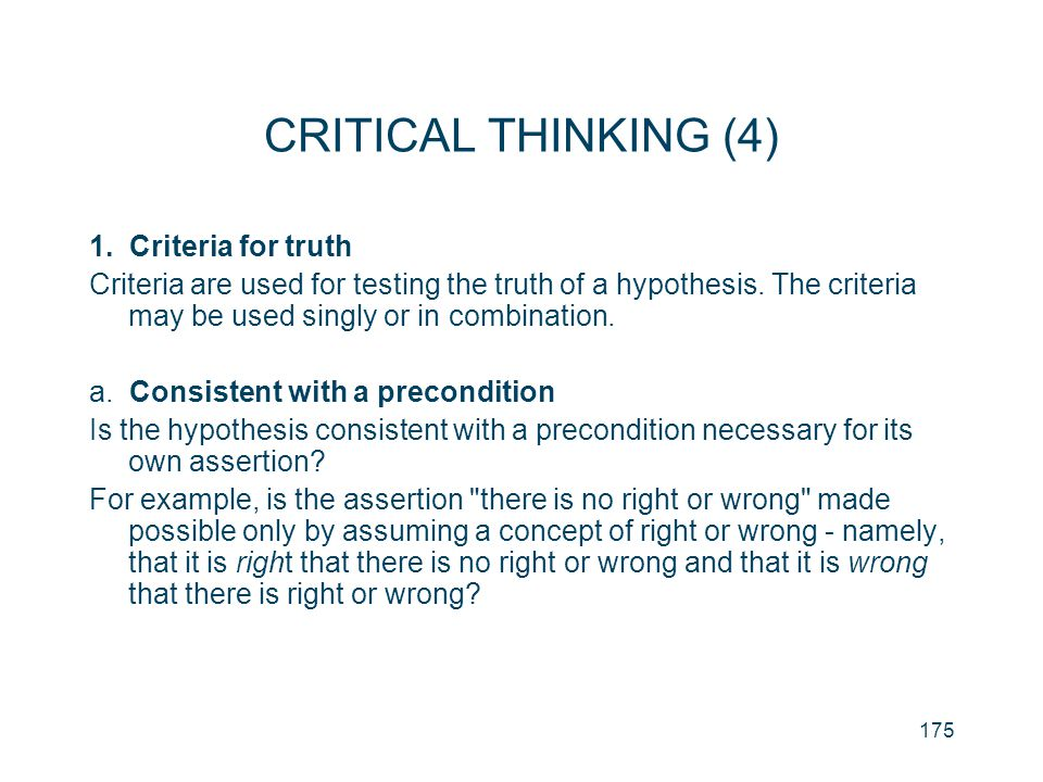 CRITICAL THINKING (4) 1. Criteria for truth
