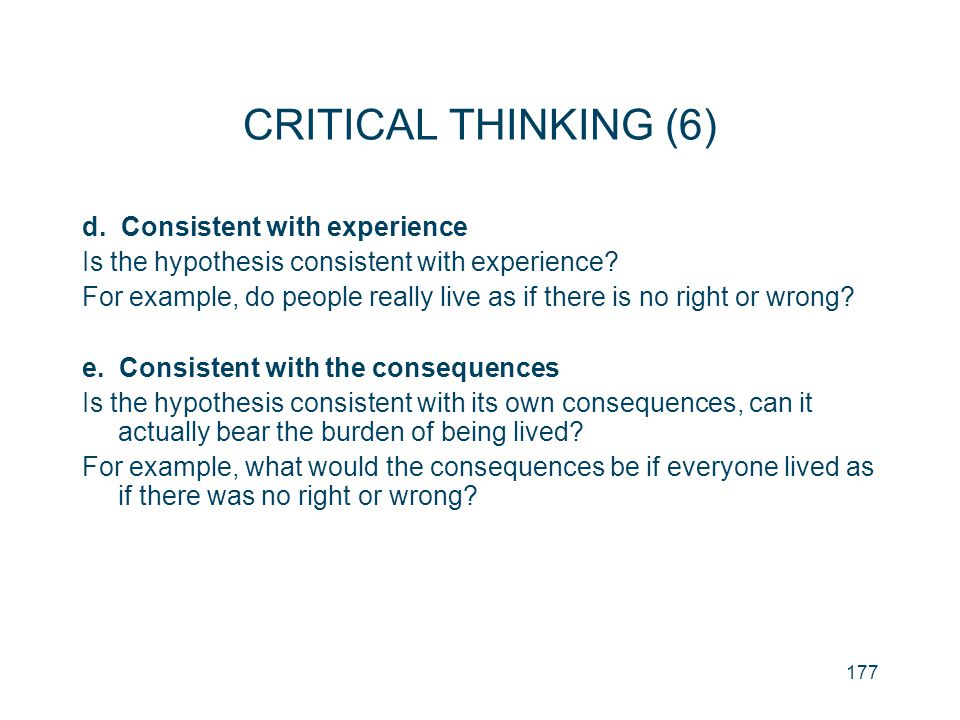 CRITICAL THINKING (6) d. Consistent with experience