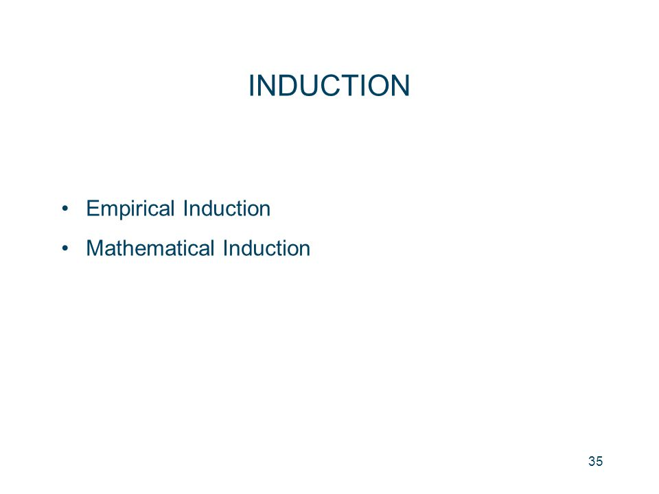 INDUCTION Empirical Induction Mathematical Induction