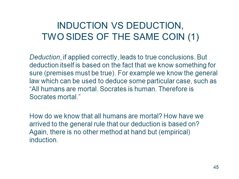 INDUCTION VS DEDUCTION, TWO SIDES OF THE SAME COIN (1)