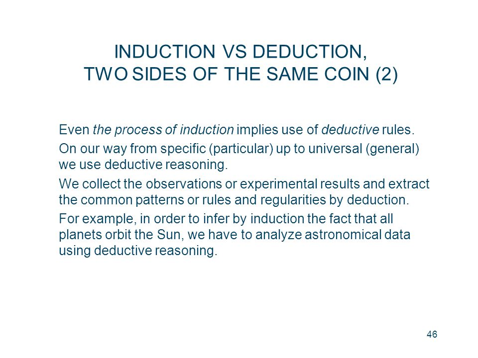 INDUCTION VS DEDUCTION, TWO SIDES OF THE SAME COIN (2)
