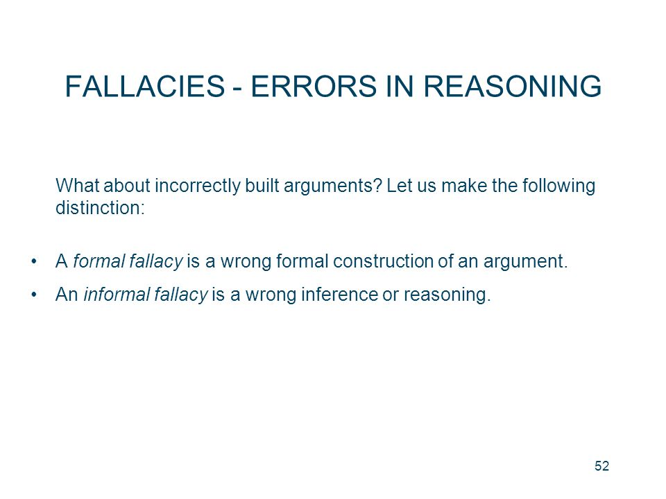 FALLACIES - ERRORS IN REASONING