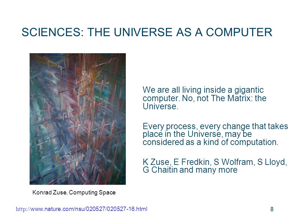 SCIENCES: THE UNIVERSE AS A COMPUTER