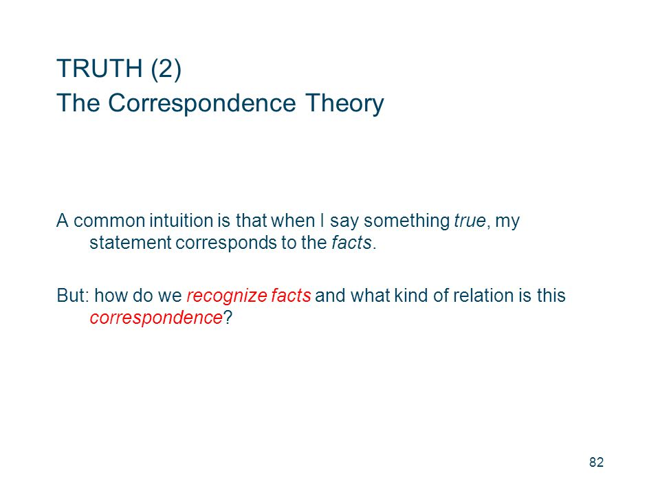 TRUTH (2) The Correspondence Theory