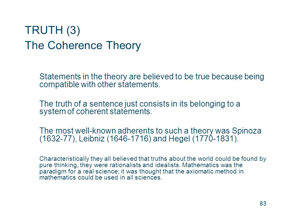 TRUTH (3) The Coherence Theory