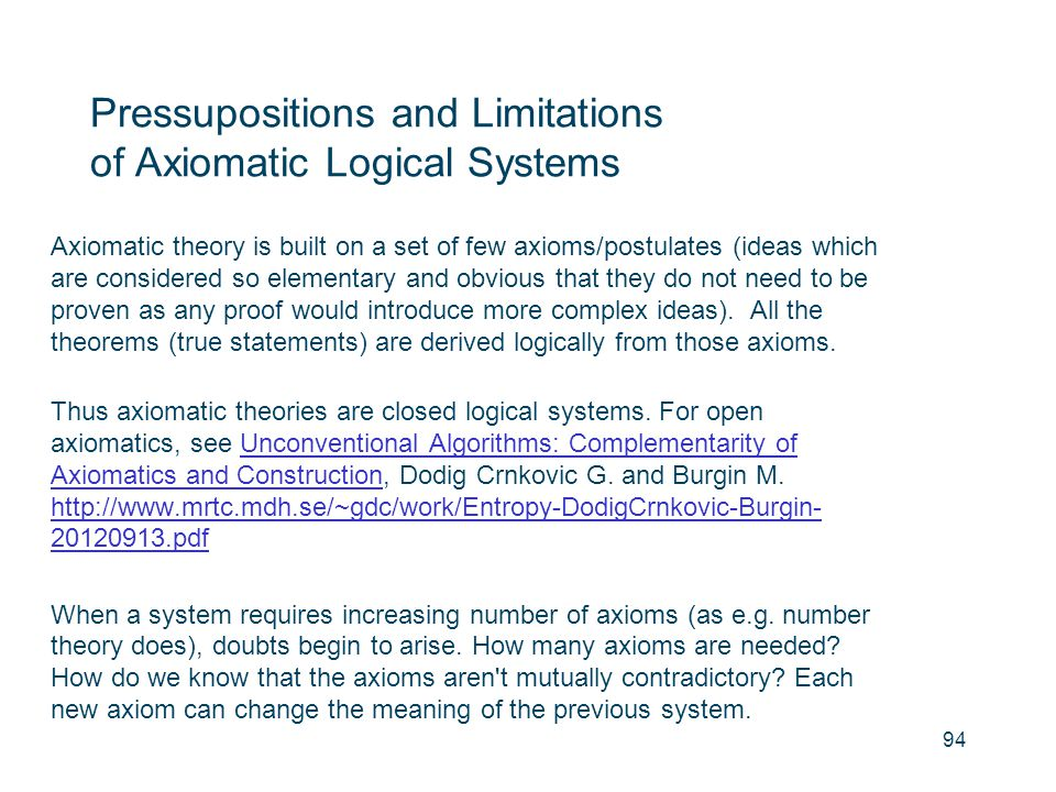 Pressupositions and Limitations of Axiomatic Logical Systems
