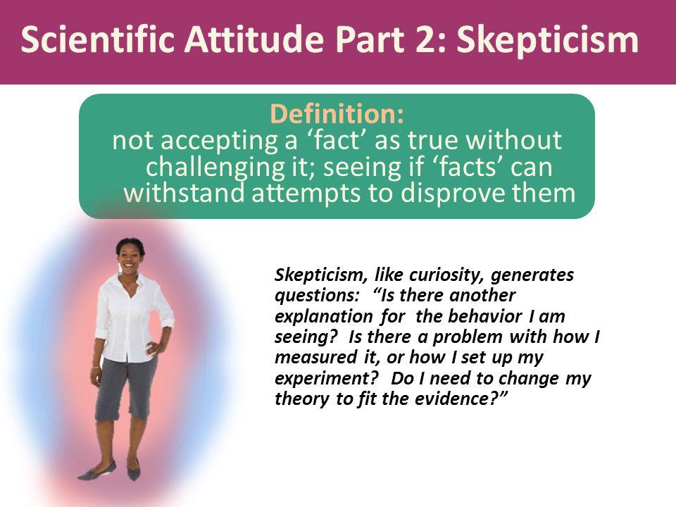 Scientific Attitude Part 2: Skepticism