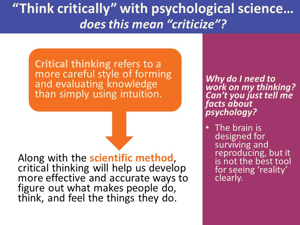 Think critically with psychological science… does this mean criticize