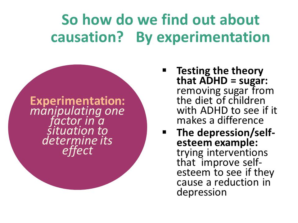 So how do we find out about causation By experimentation