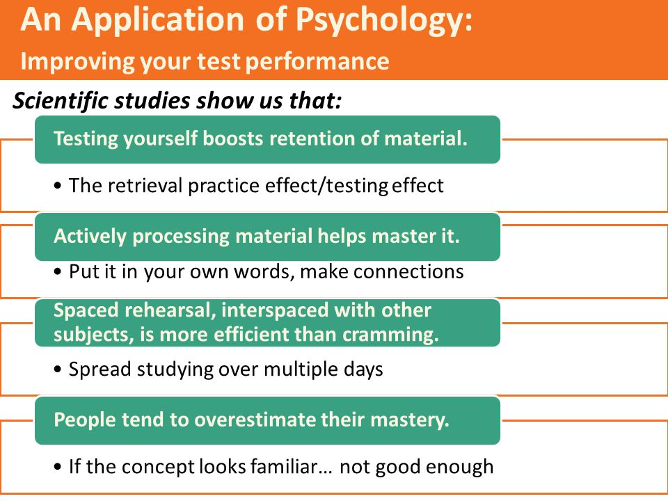 An Application of Psychology: Improving your test performance