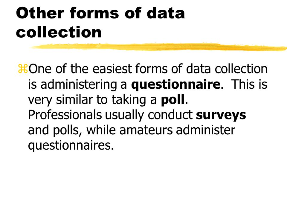 Other forms of data collection