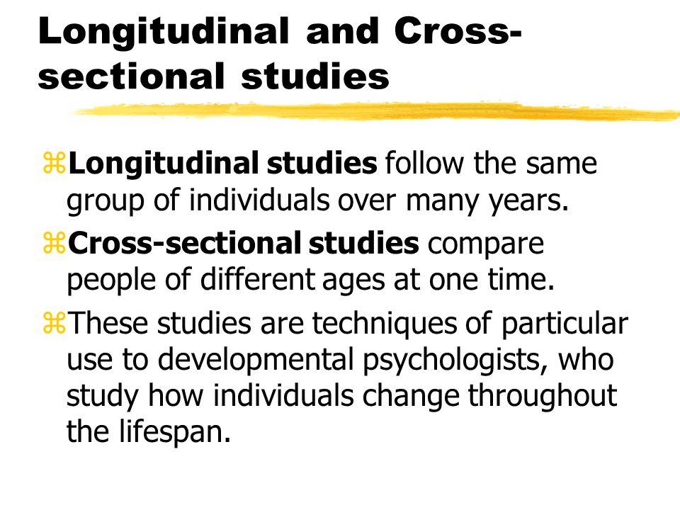 Longitudinal and Cross-sectional studies