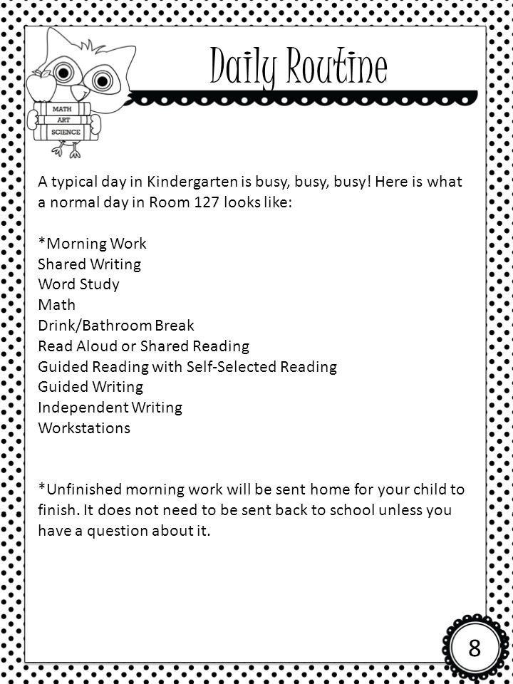 Daily Routine A typical day in Kindergarten is busy, busy, busy! Here is what a normal day in Room 127 looks like: