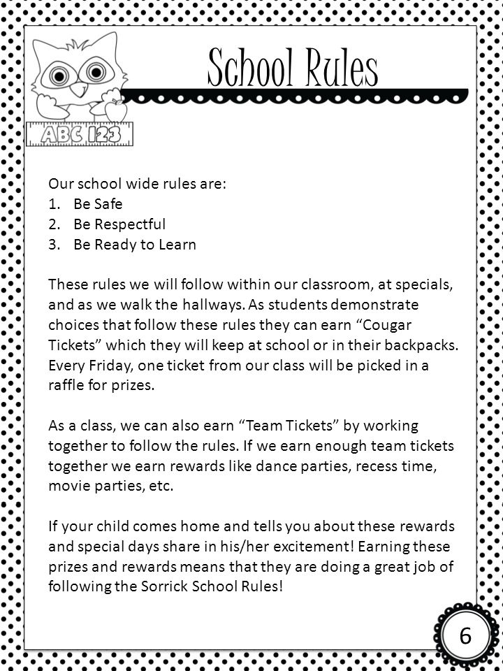 School Rules 6 Our school wide rules are: Be Safe Be Respectful