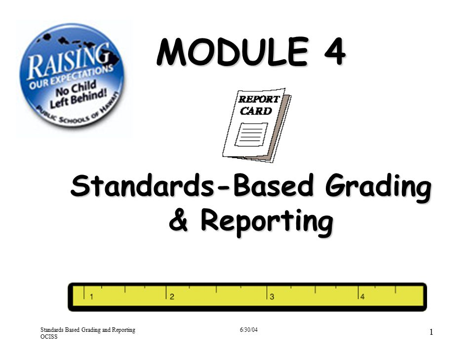 MODULE 4 Standards-Based Grading & Reporting