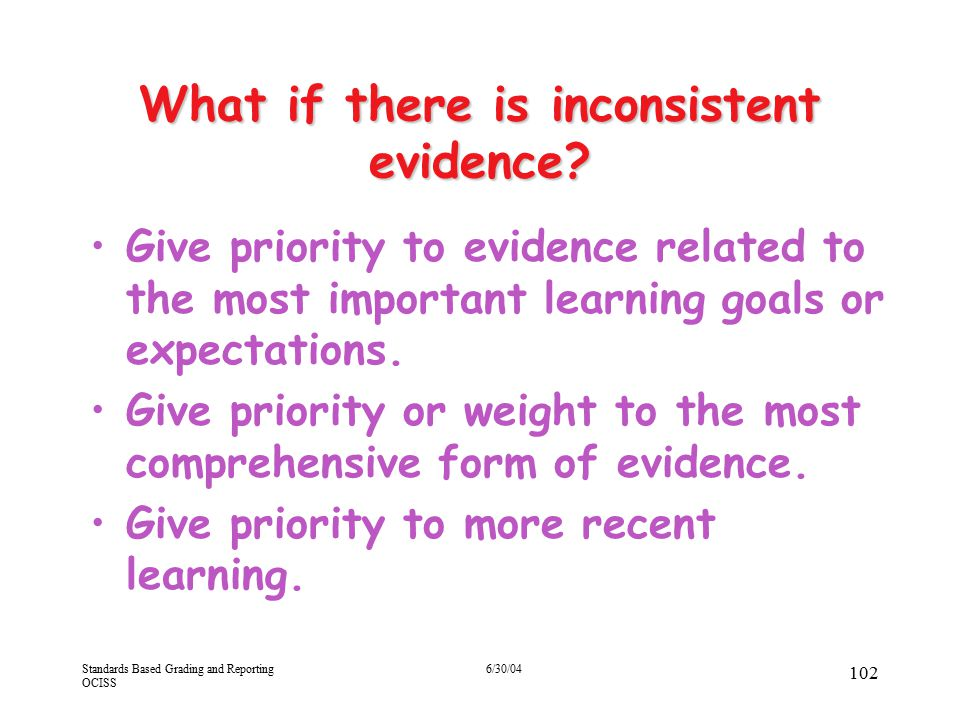 What if there is inconsistent evidence