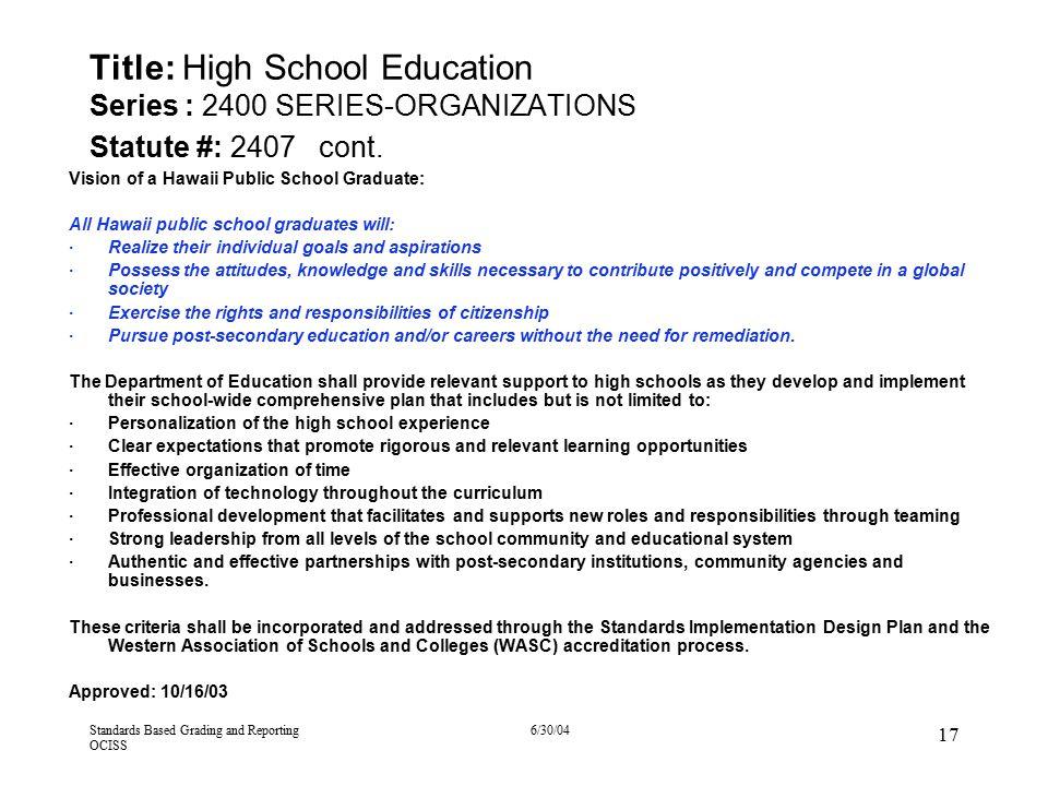 Title: High School Education Series : 2400 SERIES-ORGANIZATIONS Statute #: 2407 cont.