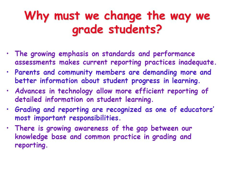 Why must we change the way we grade students