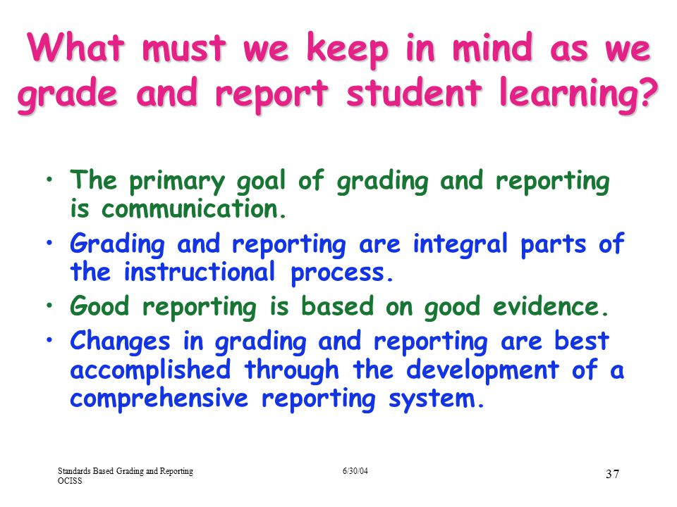 What must we keep in mind as we grade and report student learning