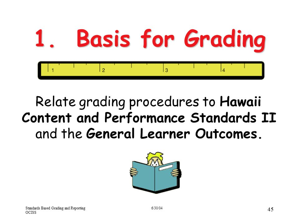 1. Basis for Grading Relate grading procedures to Hawaii Content and Performance Standards II and the General Learner Outcomes.