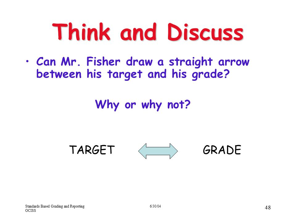 4/13/2017 Think and Discuss. Can Mr. Fisher draw a straight arrow between his target and his grade