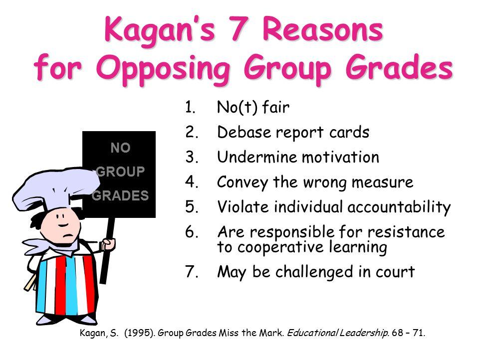 Kagan's 7 Reasons for Opposing Group Grades