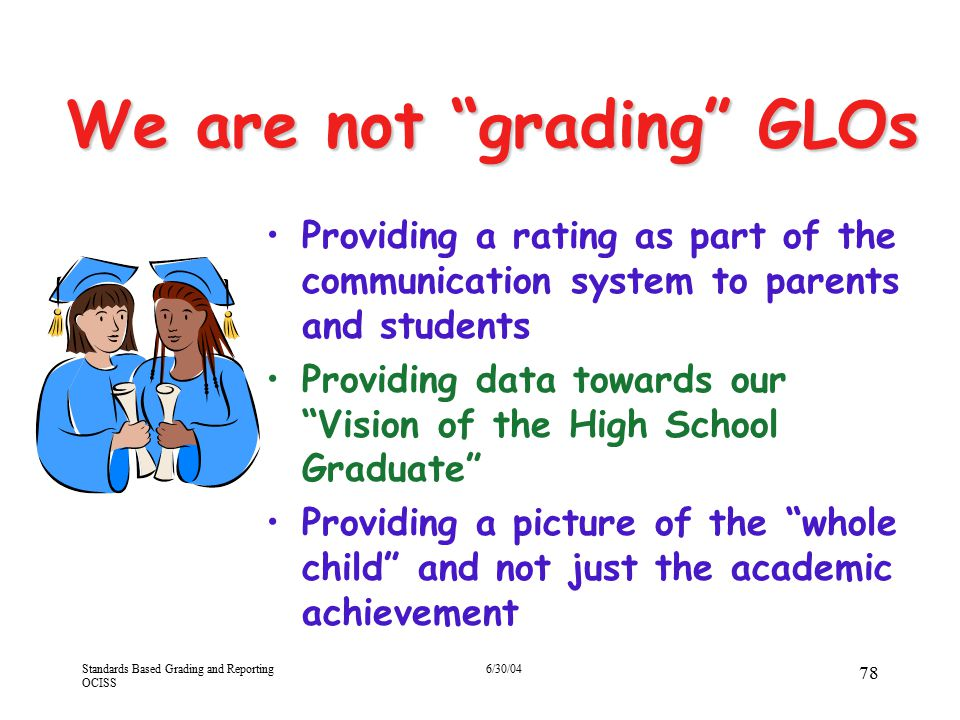 We are not grading GLOs