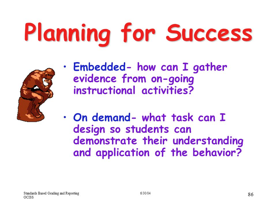 Planning for Success Embedded- how can I gather evidence from on-going instructional activities