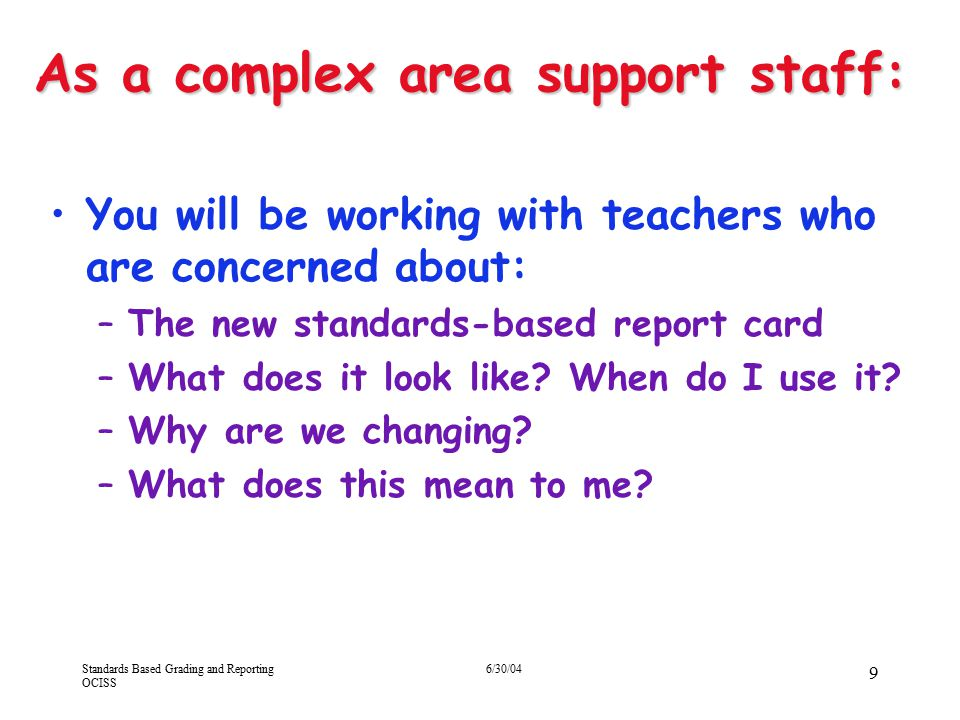 As a complex area support staff: