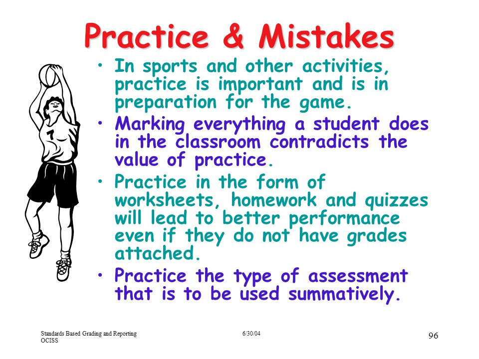 4/13/2017 Practice & Mistakes. In sports and other activities, practice is important and is in preparation for the game.