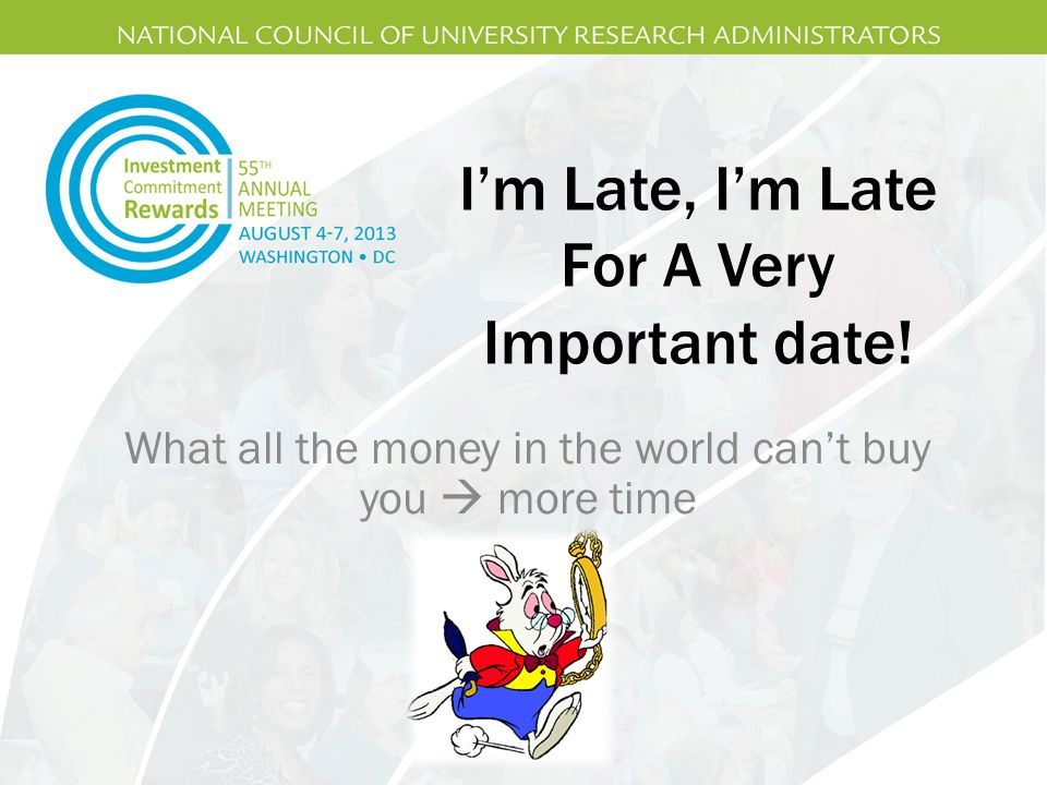 I'm Late, I'm Late For A Very Important date!