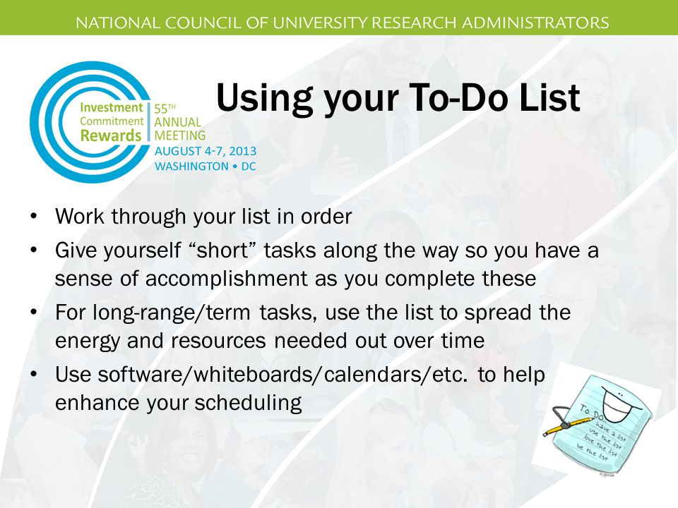 Using your To-Do List Work through your list in order