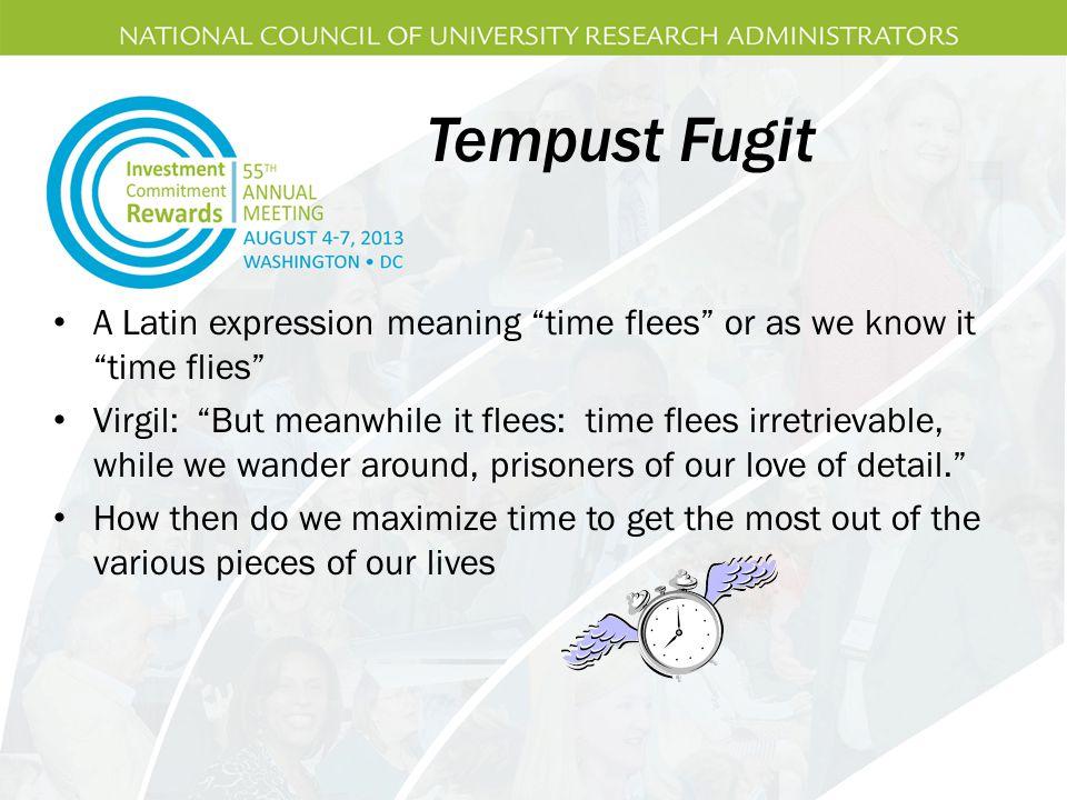 Tempust Fugit A Latin expression meaning time flees or as we know it time flies