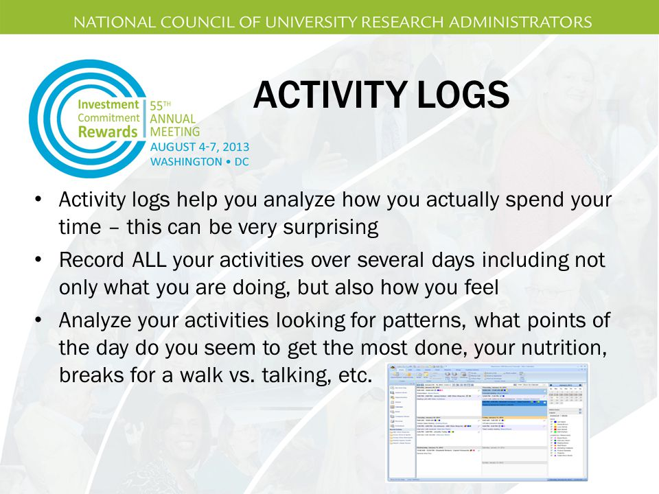 ACTIVITY LOGS Activity logs help you analyze how you actually spend your time – this can be very surprising.