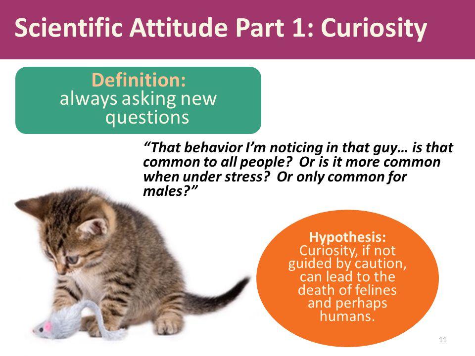 Scientific Attitude Part 1: Curiosity