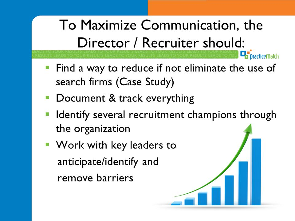 To Maximize Communication, the Director / Recruiter should: