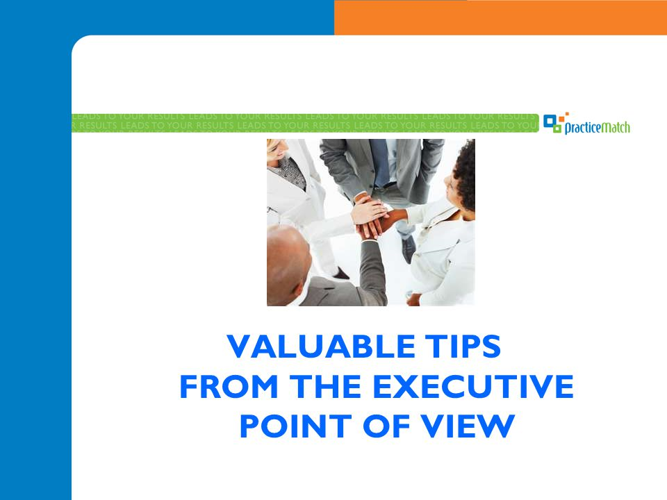 VALUABLE TIPS FROM THE EXECUTIVE POINT OF VIEW