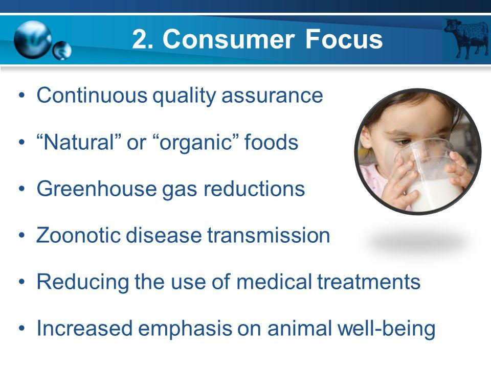 2. Consumer Focus Continuous quality assurance