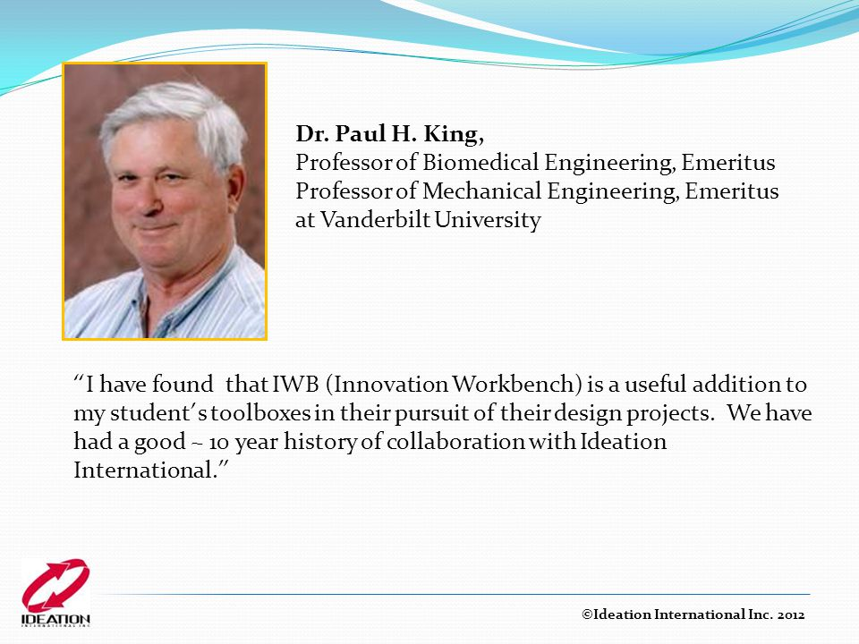 Dr. Paul H. King, Professor of Biomedical Engineering, Emeritus Professor of Mechanical Engineering, Emeritus at Vanderbilt University.