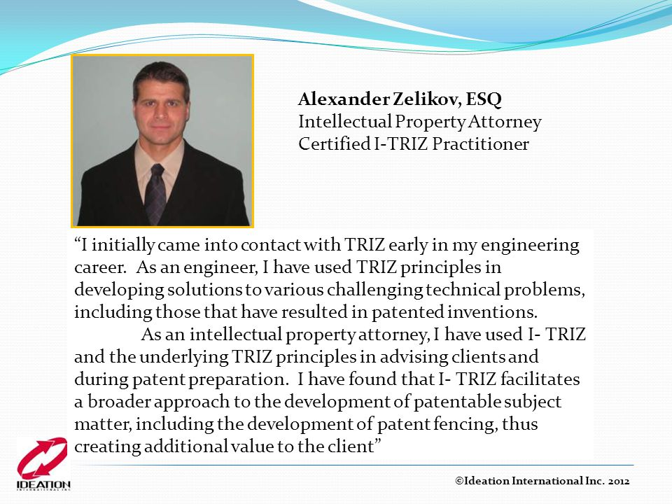 Intellectual Property Attorney Certified I-TRIZ Practitioner