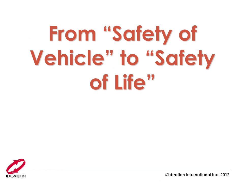 From Safety of Vehicle to Safety of Life