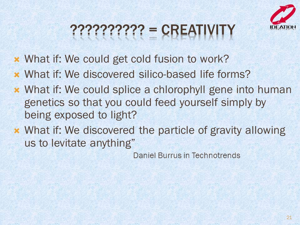 = Creativity What if: We could get cold fusion to work