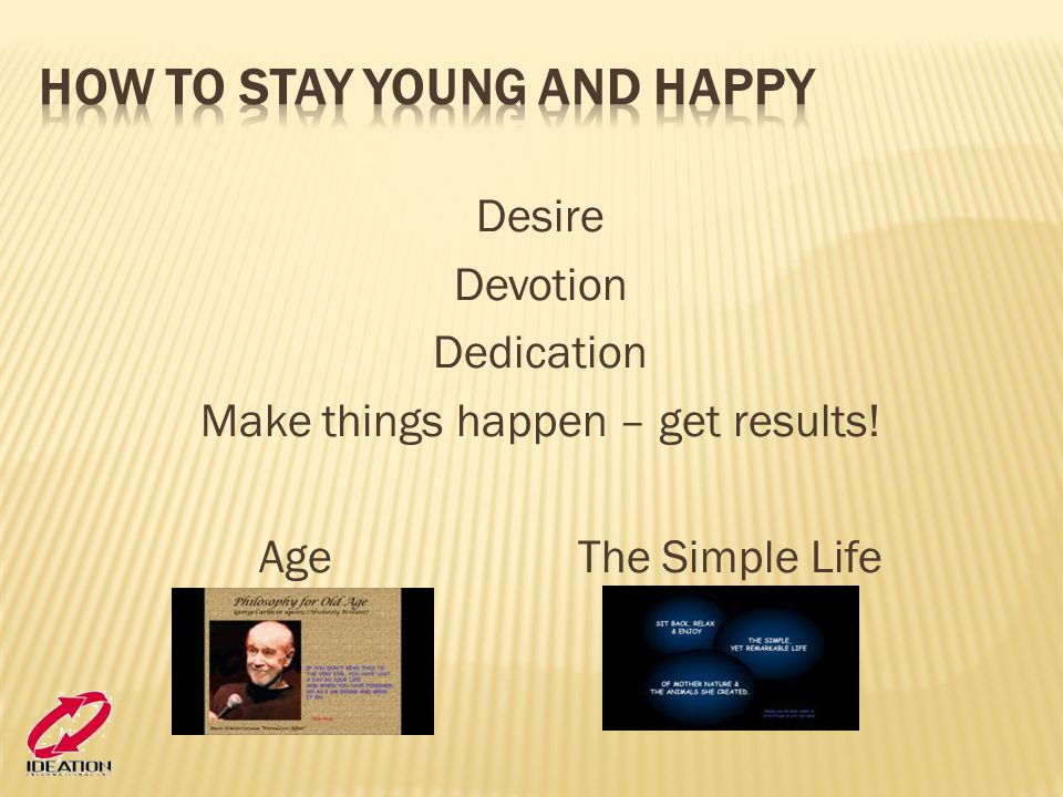 How to stay young and happy
