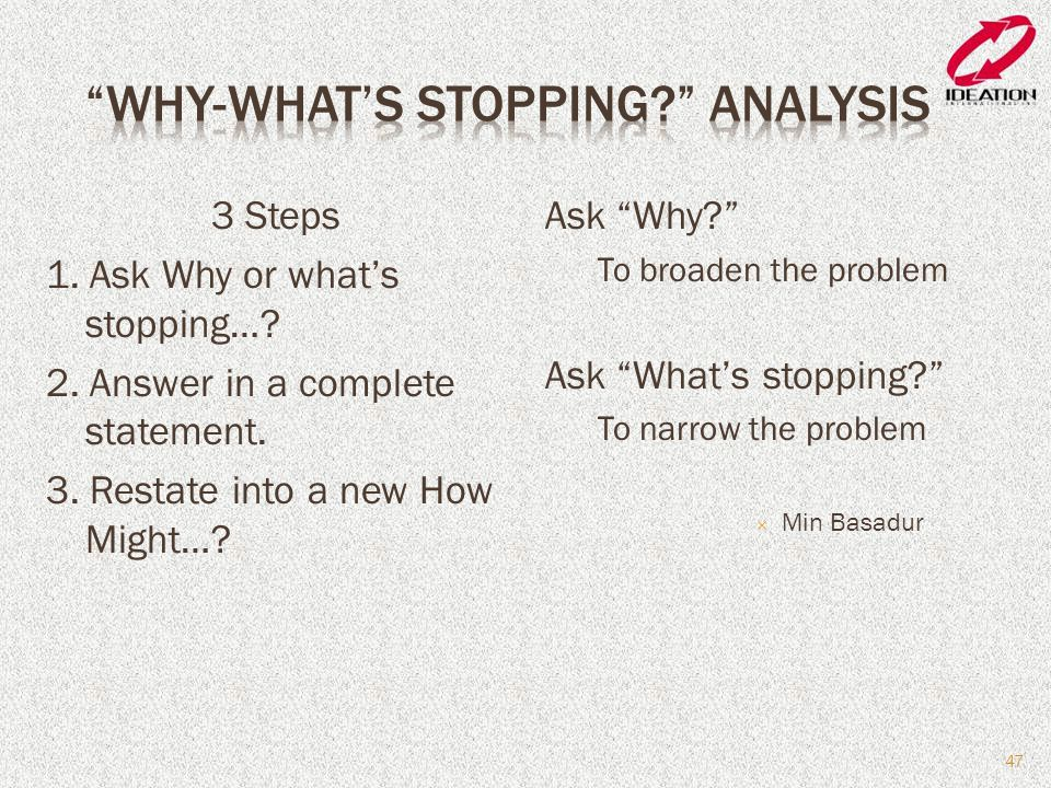 Why-What's Stopping Analysis