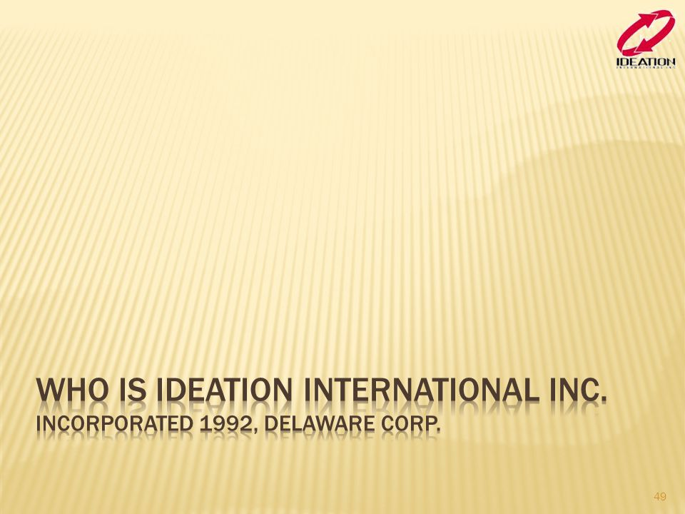 Who is Ideation International Inc. Incorporated 1992, Delaware Corp.
