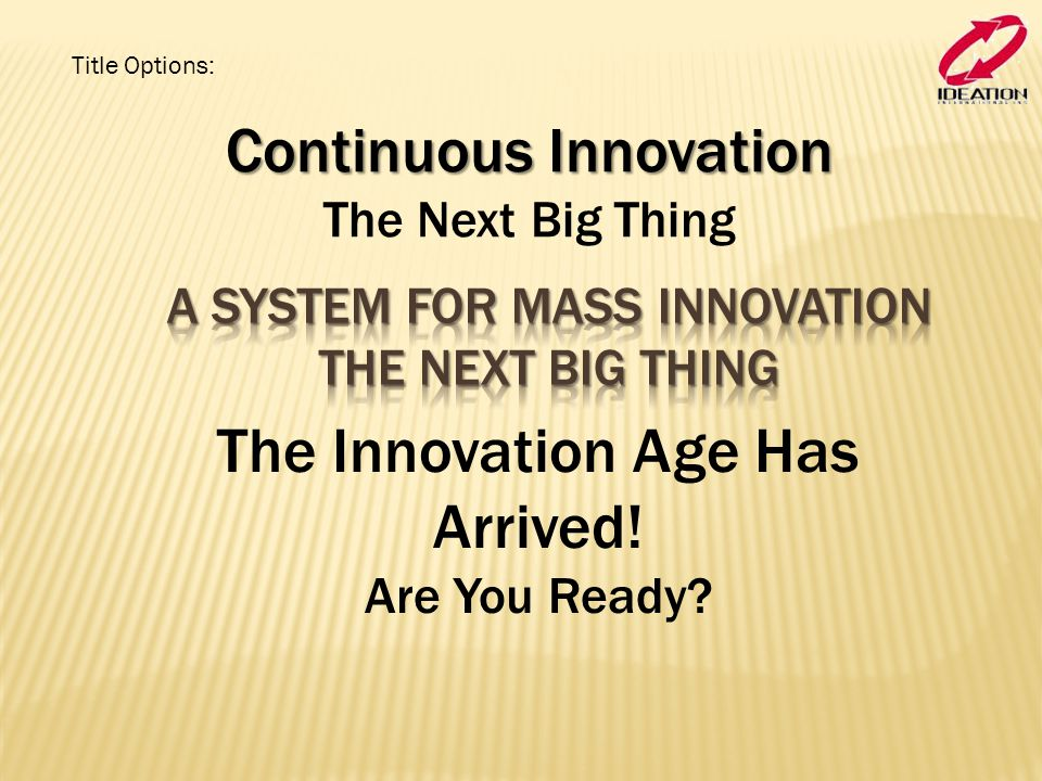 A System for Mass Innovation The Next Big Thing