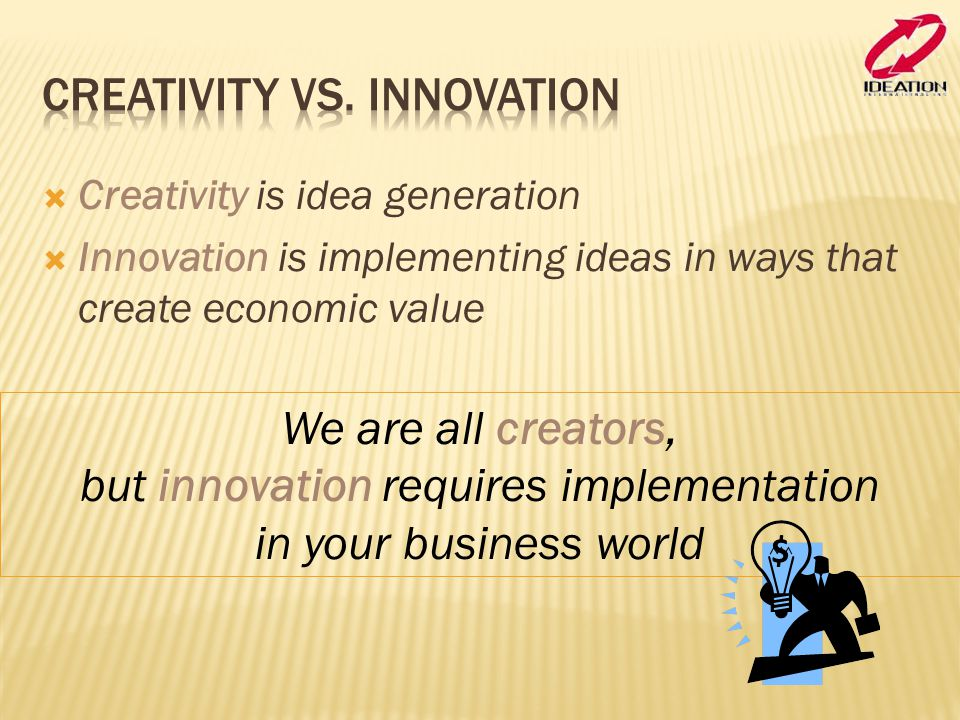 Creativity vs. Innovation