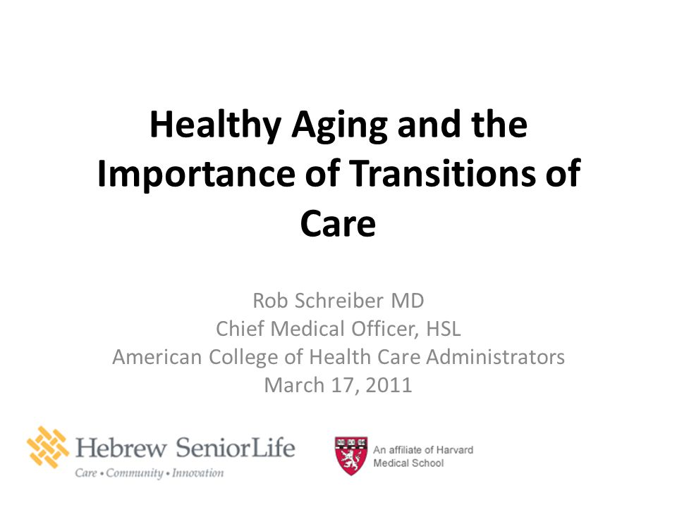 Healthy Aging and the Importance of Transitions of Care