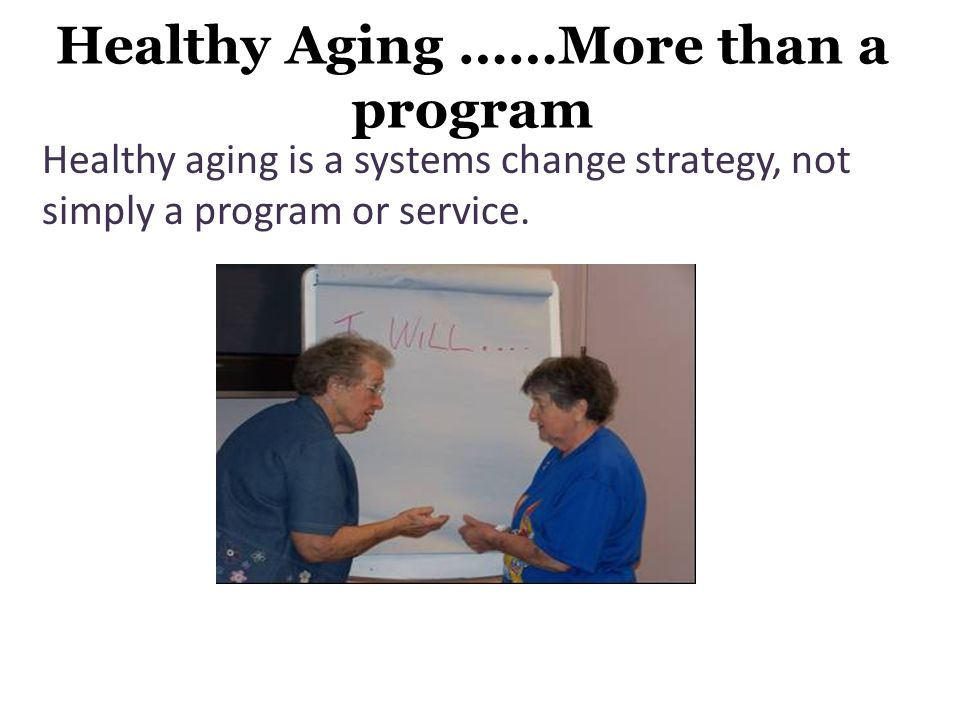Healthy Aging ……More than a program